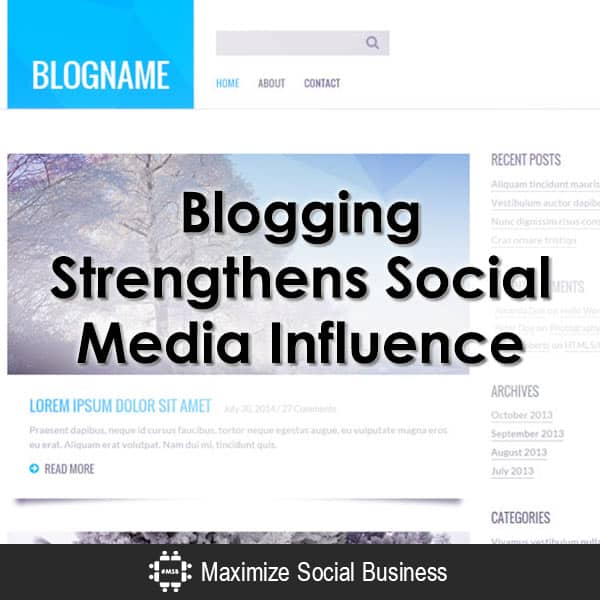 Blogging Strengthens Social Media Influence