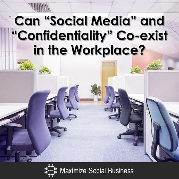 """Can """"Social Media"""" and """"Confidentiality"""" Co-exist in the Workplace? Social Media and Employment Law  Can-Social-Media-and-Confidentiality-Co-exist-in-the-Workplace-600x600-V2"""