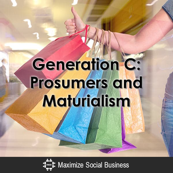 Generation C : Prosumers and Maturialism Influencer Marketing  Generation-C-Prosumers-and-Maturialism-600x600-V2