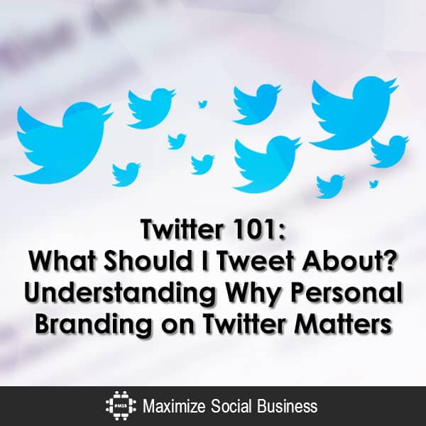 Twitter 101: What Should I Tweet About? Understanding Why Personal Branding on Twitter Matters Personal Branding Twitter  Twitter-101-What-Should-I-Tweet-About-Understanding-Why-Personal-Branding-on-Twitter-Matters-600x600-V1