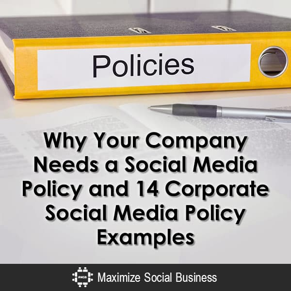 Why Your Company Needs a Social Media Policy and 14 Corporate Social Media Policy Examples Social Media Marketing  Why-Your-Company-Needs-a-Social-Media-Policy-and-14-Corporate-Social-Media-Policy-Examples-600x600-V3