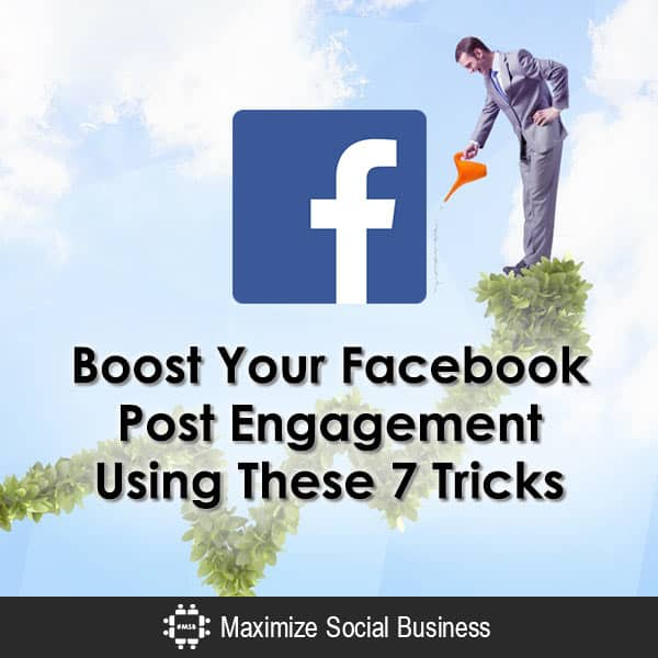 Boost Your Facebook Post Engagement Using These 7 Tricks