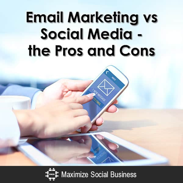 Email Marketing vs Social Media - the Pros and Cons Email Marketing  Email-Marketing-vs-Social-Media-the-Pros-and-Cons-600x600-V1