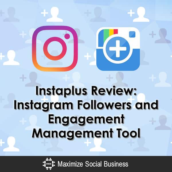 Instaplus Review: Instagram Followers and Engagement Management Tool Instagram  Instaplus-Review-Instagram-Followers-and-Engagement-Management-Tool-600x600-V1