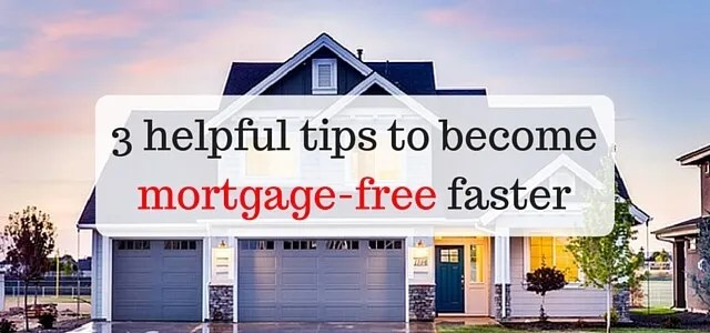 Mortgage-Free! Pay of your mortgage faster