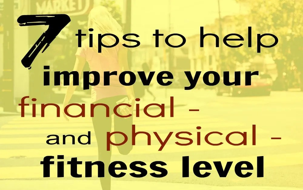 Improve your physical and financial fitness