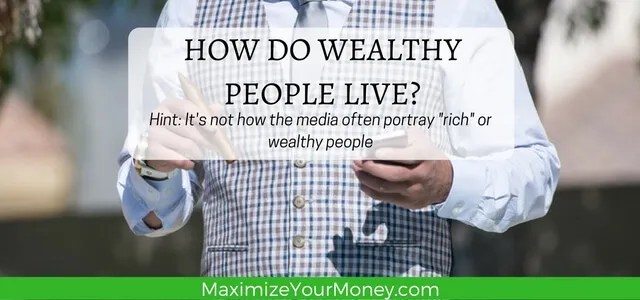 How do wealthy people REALLY live?