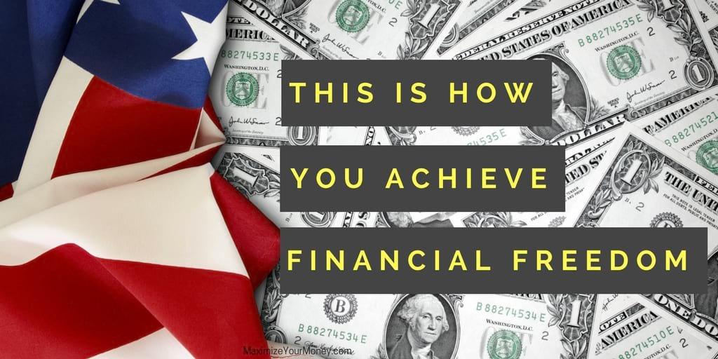 How to achieve financial freedom!