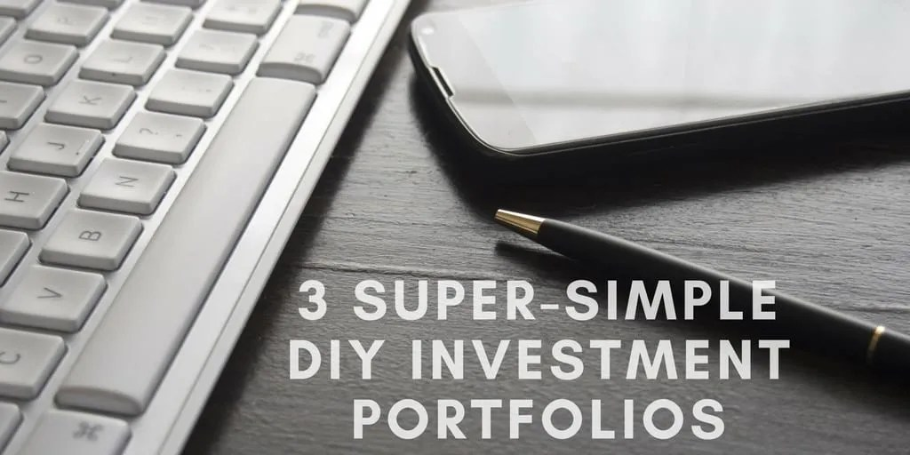 3 Super-Simple DIY Investing Portfolios
