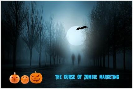 Curse Of Zombie Marketing