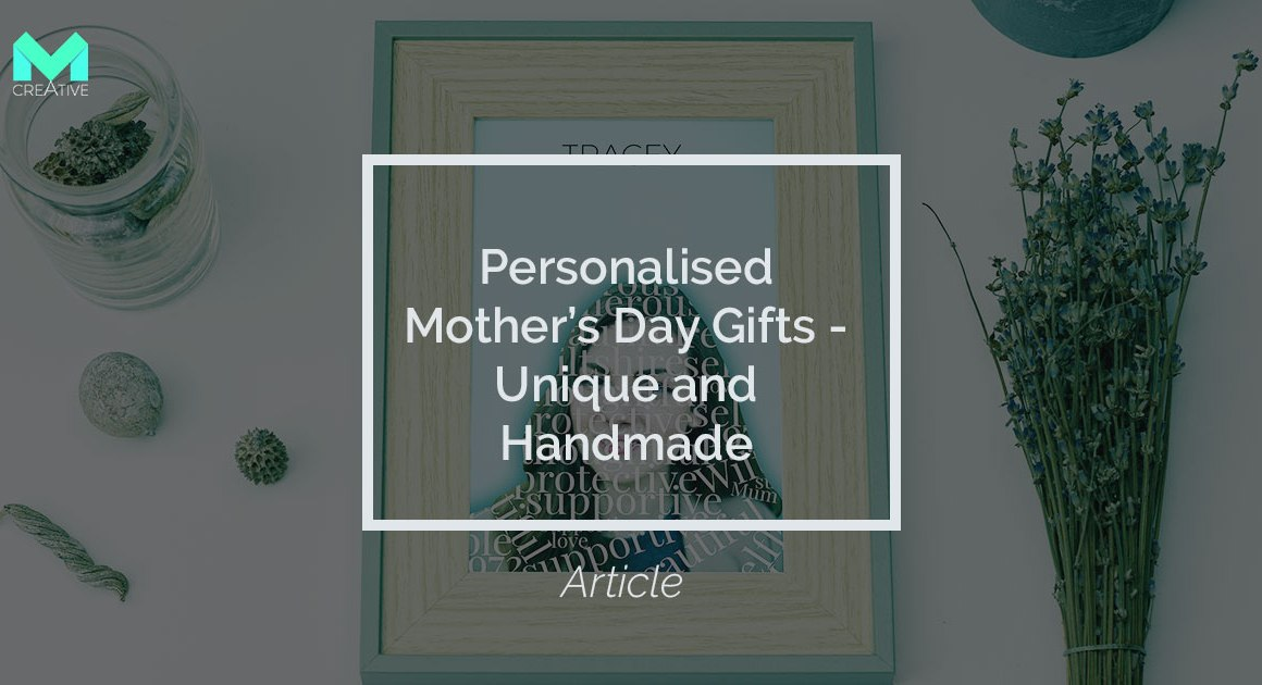 Personalised Mothers Day Gifts - Unique and Handmade