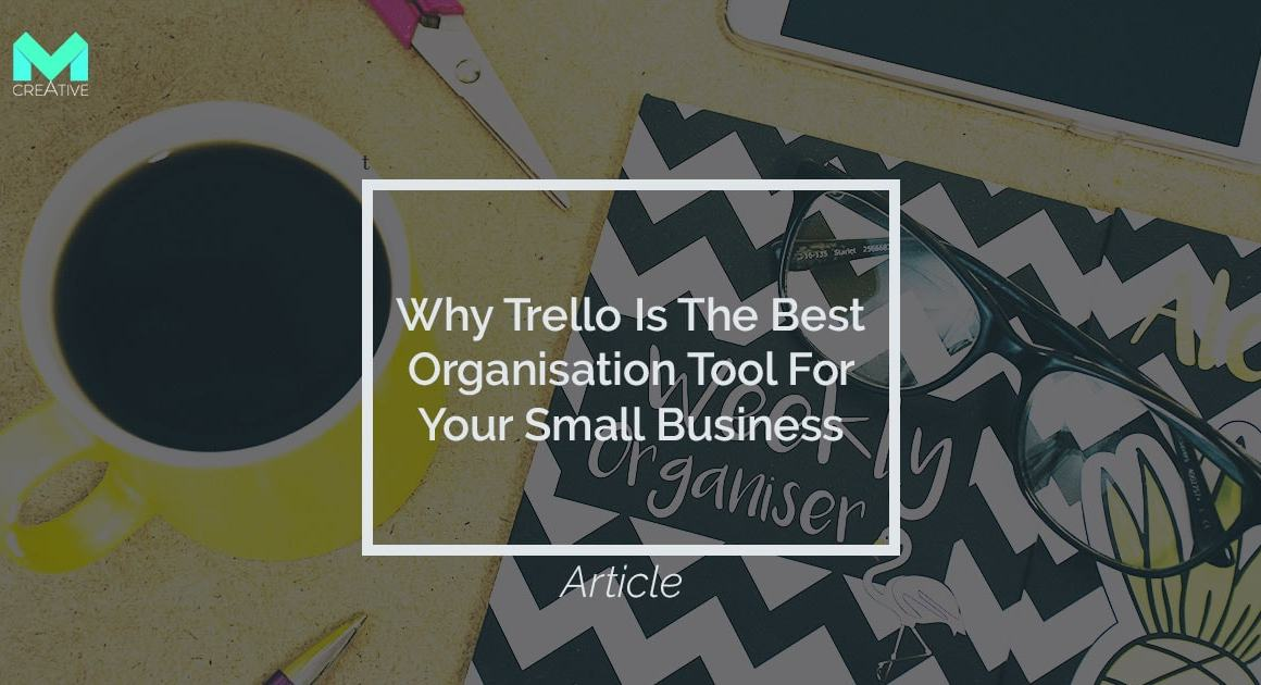 Why Trello is the best organisation tool for your small business