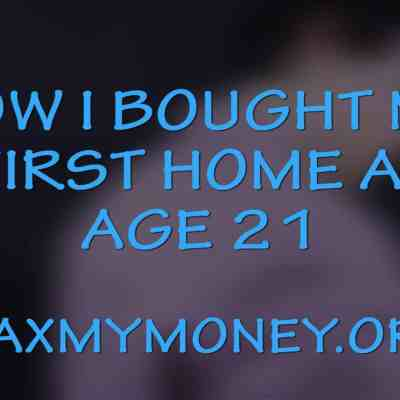 My Story: How I Bought My First House at 21 Years of Age