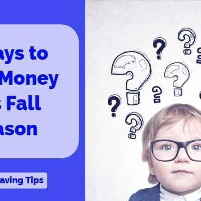 5 Ways to Save Money this Fall Season