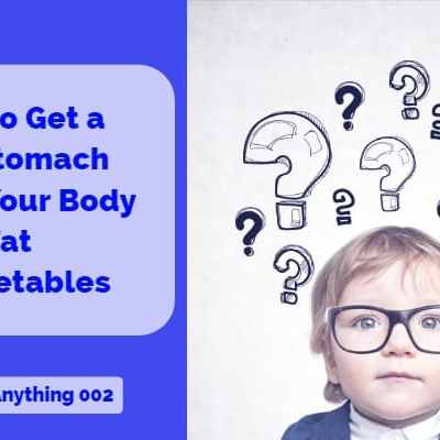 #AskMaxAnything 002 – How to Get a Flat Stomach, Lower Your Body Fat & Vegetables