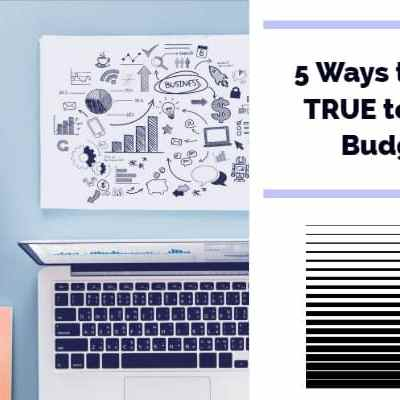 5 Ways to Stay TRUE to Your Budget