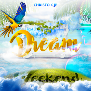 Christo-x-JP---Dream-Weekend