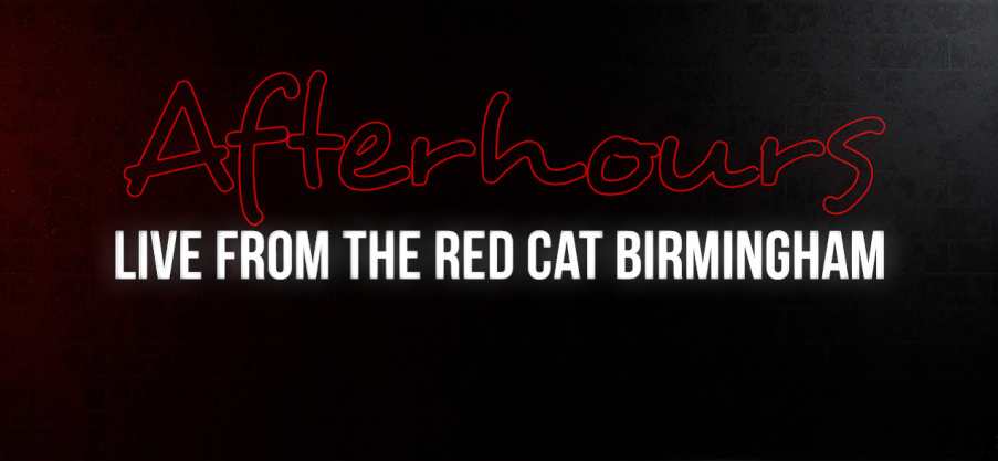 Afterhours: Live from the Red Cat Birmingham