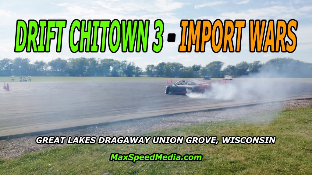 Driftchitown 3 and Import Wars Drifting and Drag Racing