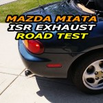 mazda-miata-isr-exhaust-road-test