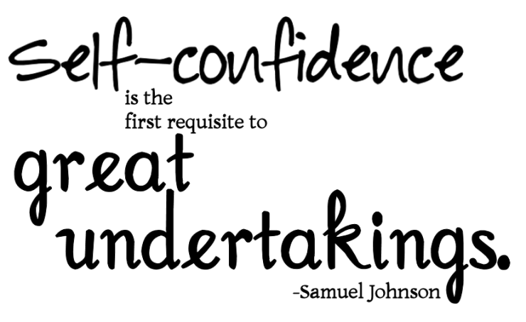 self-confidence-is-the-first-requisite-to-great-undertakings-confidence-quote