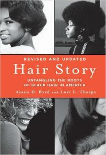 Ayana D. Byrd and Lori L. Tharps - Hair Story