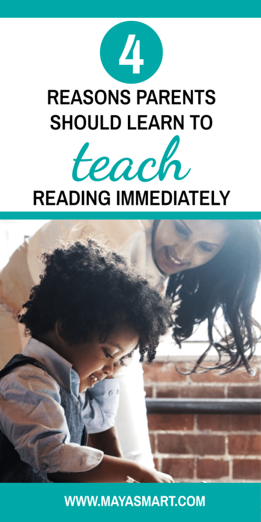 4 Reasons Parents Should Learn To Teach Reading Immediately