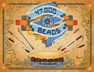 47,000 Beads by Koja Adeyoha & Angel Adeyoha