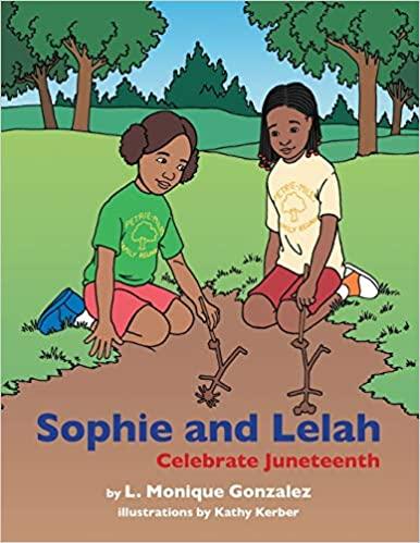 Sophie and Lelah Celebrate Juneteenth by L. Monique Gonzalez 0_