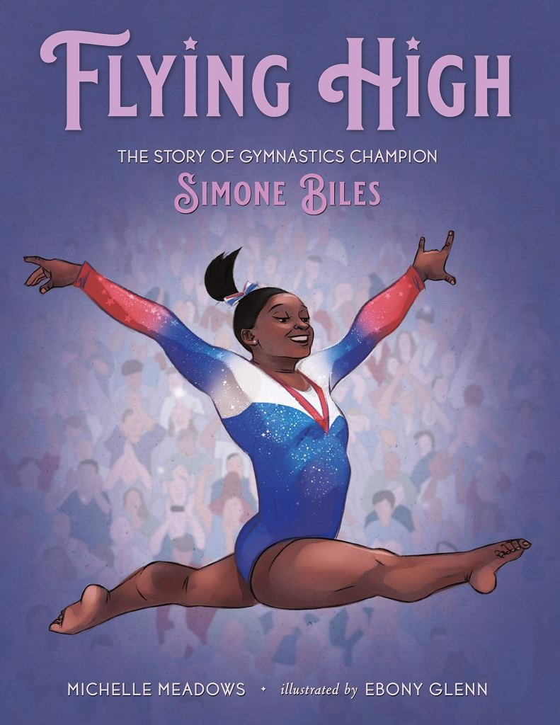 Flying High: The Story of Gymnastics Champion Simone Biles by Michelle Meadows book cover