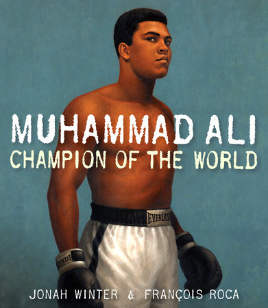 Muhammad Ali: Champion of the World by Jonah Winter book cover