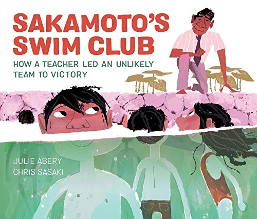 Sakamoto's Swim Club How a Teacher Led an Unlikely Team to Victory by Julie Abery book cover