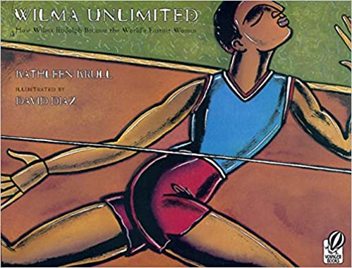 Wilma Unlimited How Wilma Rudolph Became the World's Fastest Woman by Kathleen Krull book cover