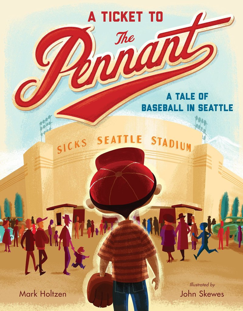 A Ticket to the Pennant: A Tale of Baseball in Seattle by Mark Holtzen book cover