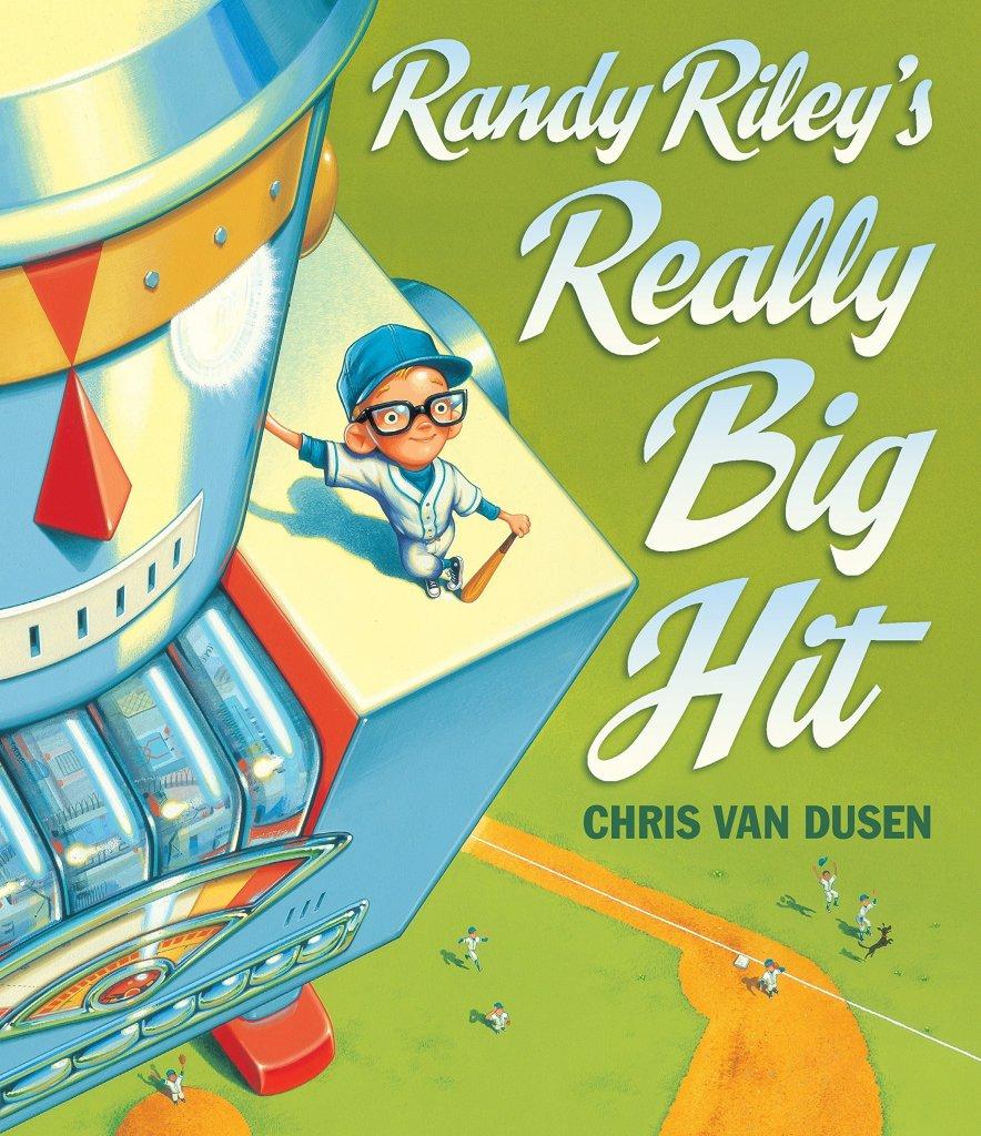 Randy Riley's Really Big Hit by Chris Van Dusen book cover