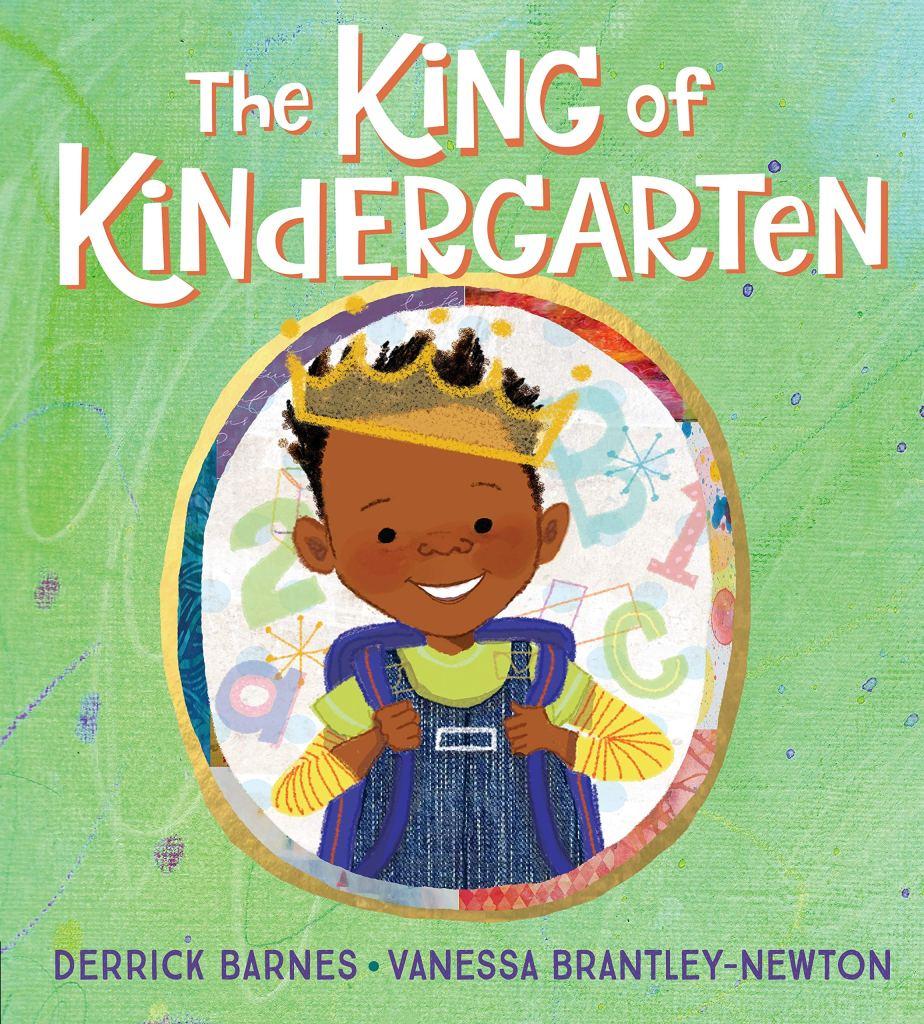 The King of Kindergarten by Derrick Barnes book cover