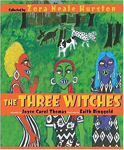 The Three Witches collected by Zora Neale Hurston and adapted by Joan Carol Thomas boo kcover