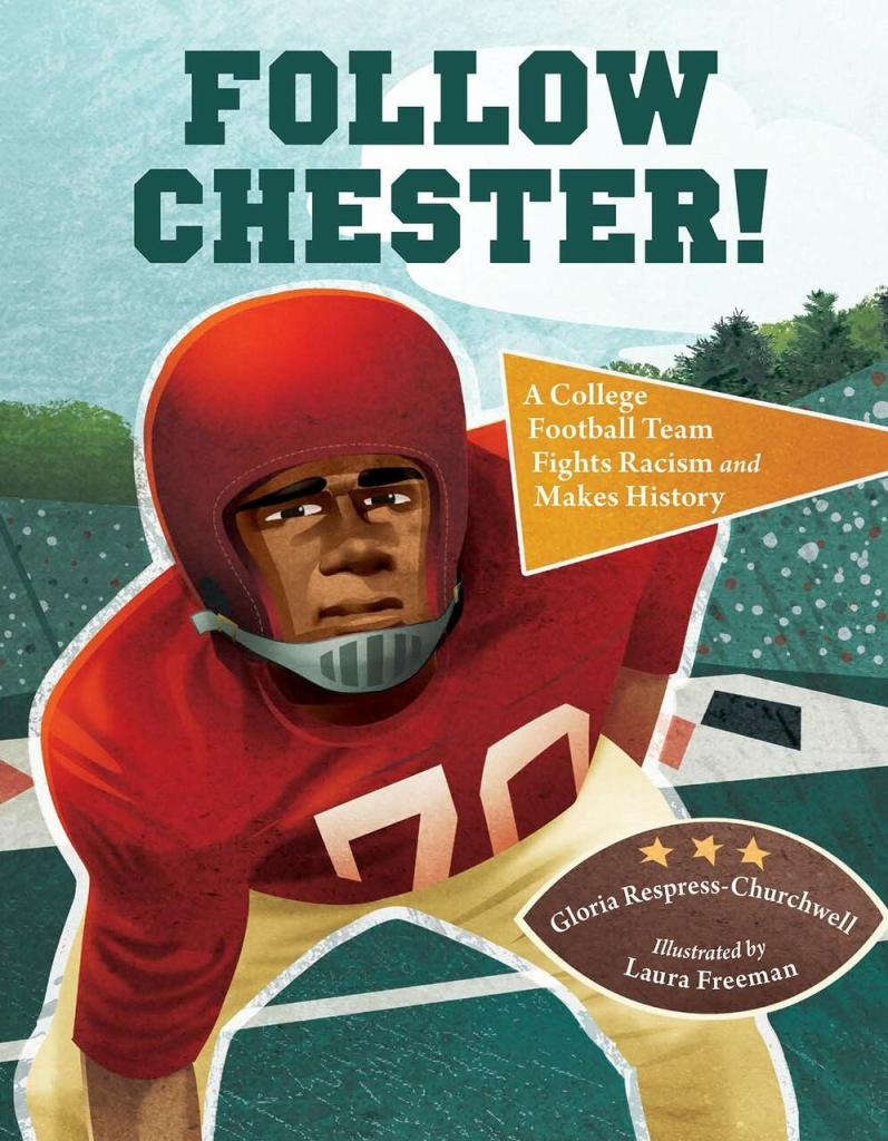 Follow Chester: A College Football Team Fights Racism and Makes History by Gloria Respress-Churchwellbook cover
