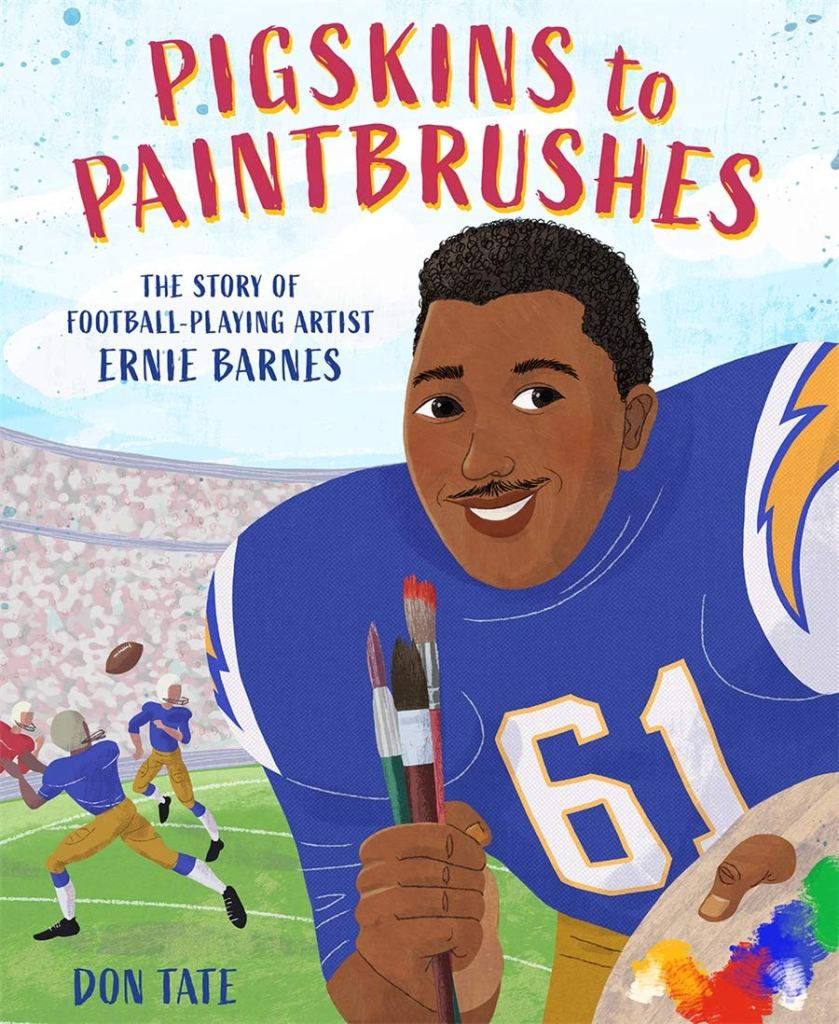 Pigskins to Paintbrushes The Story of Football-Playing Artist Ernie Barnes by Don Tate book cover