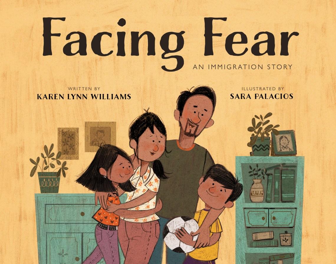 Facing Fear: An Immigration Story by Karen Lynn Williams