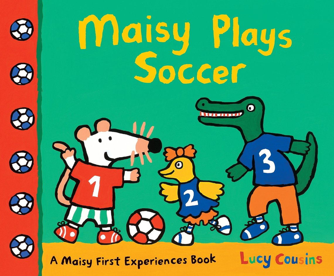 Maisy Plays Soccer by Lucy Cousins book cover
