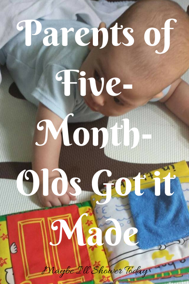 Parents of Five-Month-Olds Got it Made