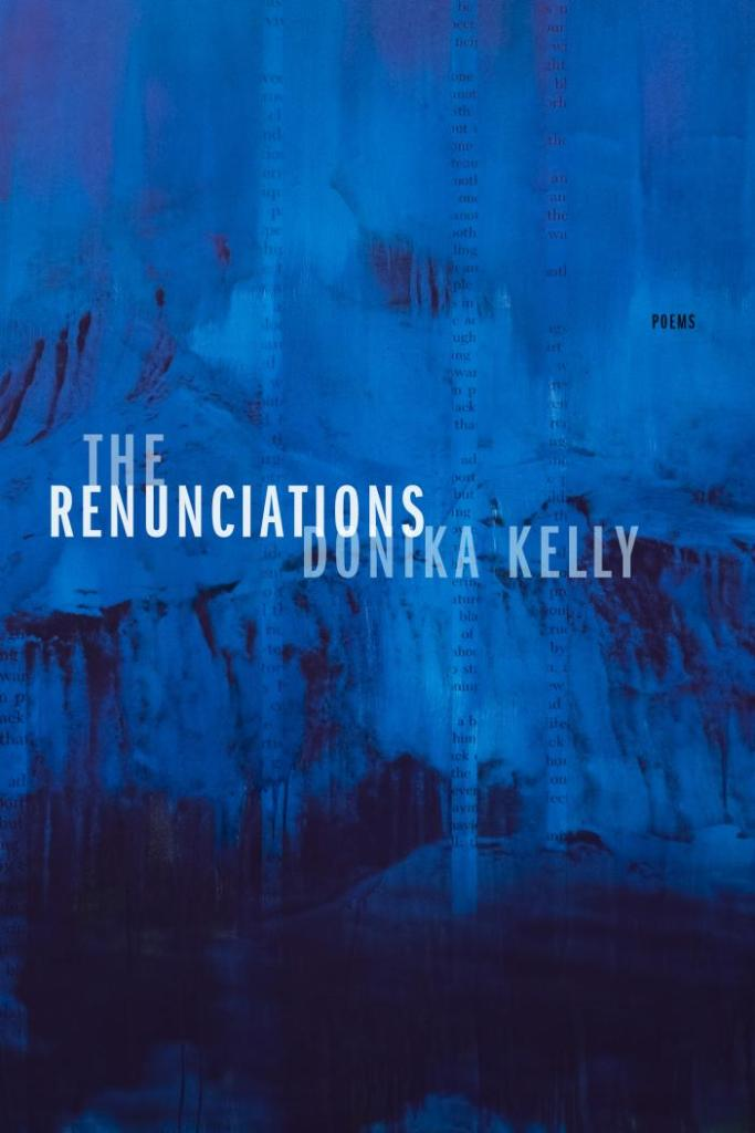 The Renunciations by Donika Kelly