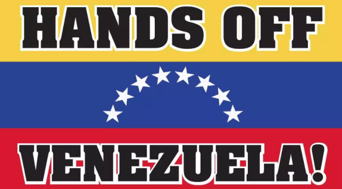 The United States led war of destabilisation economic sabotage and intervention being waged against Venezuela must be stopped