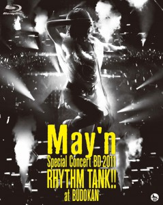BD/DVD 『May'n Special Concert BD/DVD 2011「RHYTHM TANK!!」at 日本武道館』