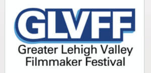 Greater Lehigh Valley Filmmaker Festival