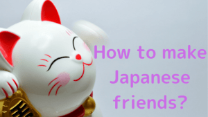 How to make a Japanese friend or find an opportunity to practice the Japanese language?