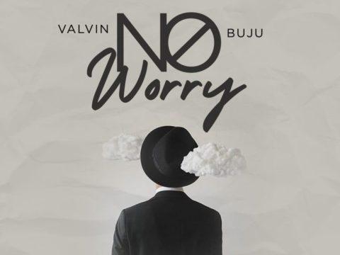 "Valvin x Buju – ""No Worry"""