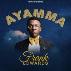 Frank Edwards – Ayamma