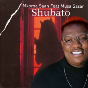 Mkoma Saan – Shubato mp3 download